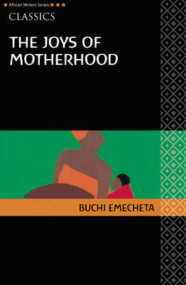 the joys of motherhood essay In buchi emecheta's the joys of motherhood, it appears that life in urban lagos is quite different from life in rural ibuza nnaife.
