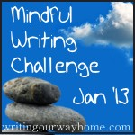 Jan '13 Mindful Writing Challenge